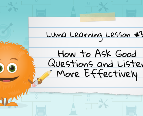 How to Ask Good Questions and Listen More Effectively